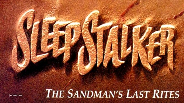 SLEEPSTALKER: THE SANDMAND'S LAST RITES